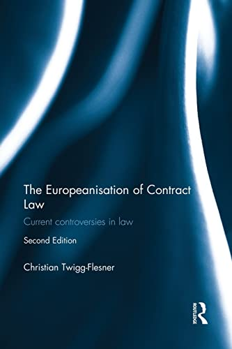 9781138884786: The Europeanisation of Contract Law: Current Controversies in Law
