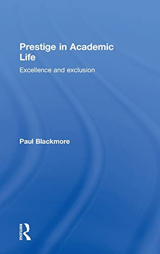 9781138884939: Prestige in Academic Life: Excellence and exclusion
