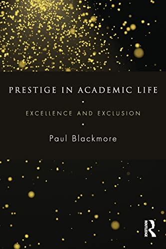 9781138884946: Prestige in Academic Life: Excellence and exclusion
