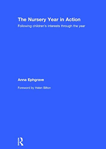 The Nursery Year in Action: Following children?s: Anna Ephgrave