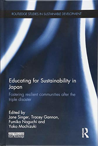 9781138885233: Educating for Sustainability in Japan: Fostering resilient communities after the triple disaster (Routledge Studies in Sustainable Development)