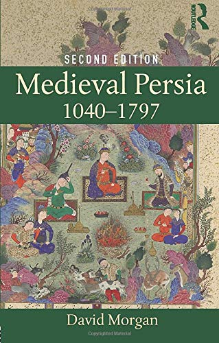 9781138885660: Medieval Persia 1040-1797 (History of the Near East)