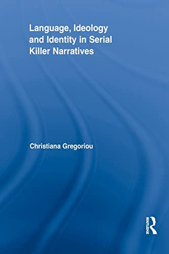 9781138886056: Language, Ideology and Identity in Serial Killer Narratives