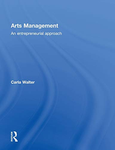 9781138886117: Arts Management: An entrepreneurial approach