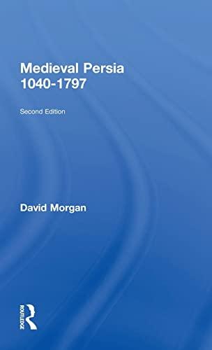9781138886292: Medieval Persia 1040-1797