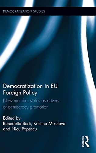 9781138886353: Democratization in EU Foreign Policy: New member states as drivers of democracy promotion (Routledge/UACES Contemporary European Studies)