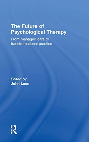The Future of Psychological Therapy: Managed care, practitioner research and clinical innovation
