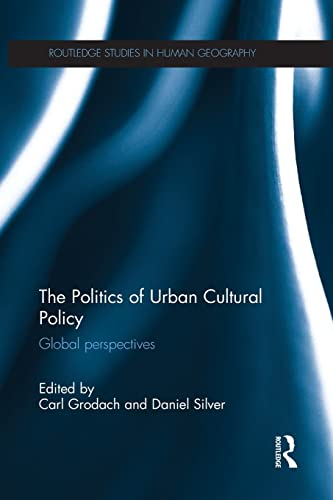 9781138887152: The Politics of Urban Cultural Policy: Global Perspectives (Routledge Studies in Human Geography)