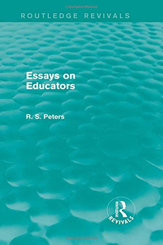 9781138887275: Essays on Educators (Routledge Revivals) (Routledge Revivals: R. S. Peters on Education and Ethics) (Volume 3)