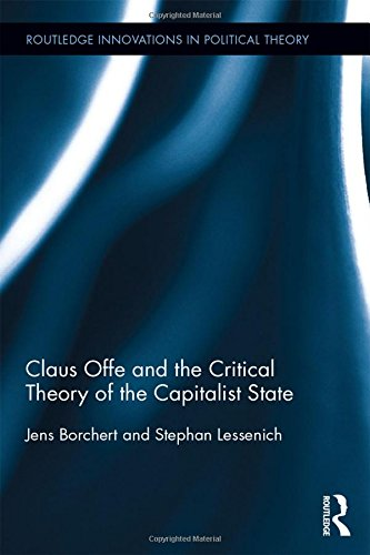 Claus Offe and the Critical Theory of the Capitalist State: Borchert, Jens (University of Frankfurt...