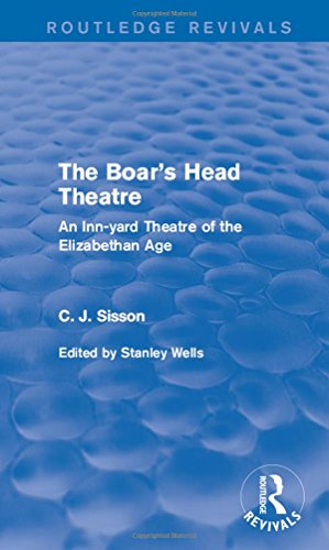 9781138887558: The Boar's Head Theatre (Routledge Revivals): An Inn-yard Theatre of the Elizabethan Age