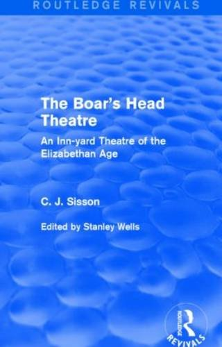 9781138887565: The Boar's Head Theatre (Routledge Revivals): An Inn-yard Theatre of the Elizabethan Age
