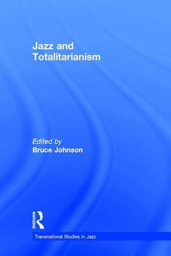 9781138887817: Jazz and Totalitarianism (Transnational Studies in Jazz)