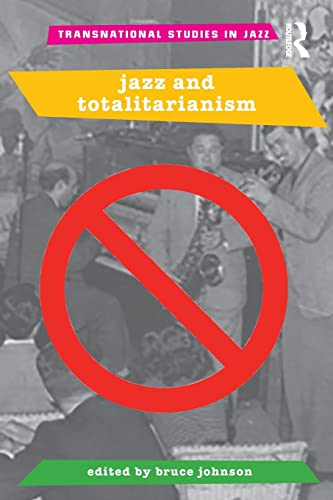 9781138887824: Jazz and Totalitarianism (Transnational Studies in Jazz)