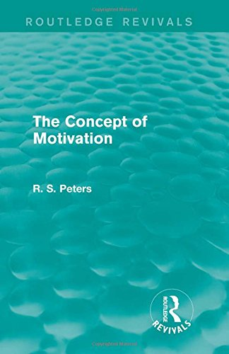 9781138888234: The Concept of Motivation (Routledge Revivals: R. S. Peters on Education and Ethics) (Volume 2)