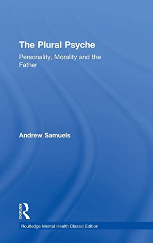 9781138888418: The Plural Psyche: Personality, Morality and the Father (Routledge Mental Health Classic Editions)