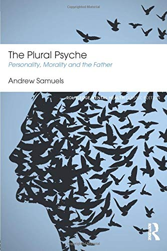 9781138888425: The Plural Psyche: Personality, Morality and the Father