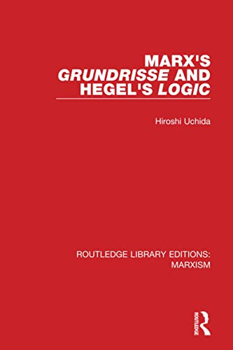 9781138888531: Marx's 'Grundrisse' and Hegel's 'Logic' (Routledge Library Editions: Marxism)