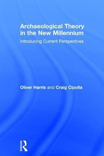 9781138888708: Archaeological Theory in the New Millennium: Introducing Current Perspectives