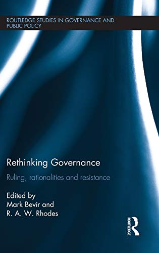 9781138889354: Rethinking Governance: Ruling, rationalities and resistance (Routledge Studies in Governance and Public Policy)