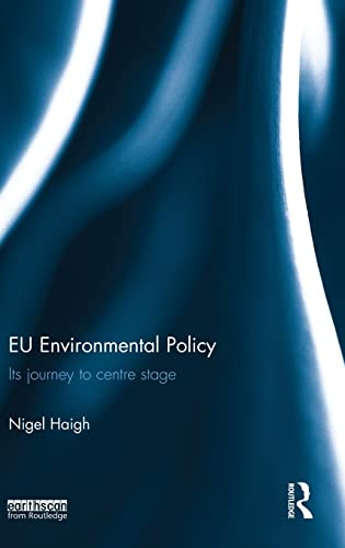 EU Environmental Policy: Its journey to centre stage: Haigh, Nigel