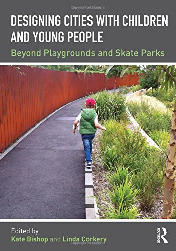 9781138890817: Designing Cities with Children and Young People: Beyond Playgrounds and Skate Parks