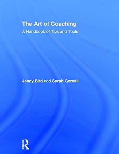 The Art of Coaching: A Handbook of Tips and Tools: Bird, Jenny