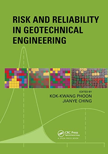 Risk and Reliability in Geotechnical Engineering: Kok-Kwang Phoon
