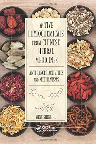 9781138894396: Active Phytochemicals from Chinese Herbal Medicines: Anti-Cancer Activities and Mechanisms