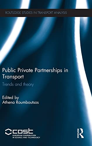 Public Private Partnerships in Transport: Trends and Theory (Routledge Studies in Transport ...
