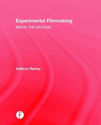 9781138898172: Experimental Filmmaking: BREAK THE MACHINE
