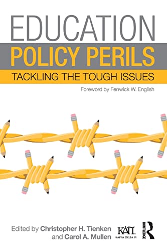 9781138898196: Education Policy Perils: Tackling the Tough Issues (Kappa Delta Pi Co-Publications)