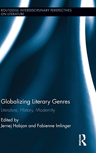 9781138898325: Globalizing Literary Genres: Literature, History, Modernity (Routledge Interdisciplinary Perspectives on Literature)