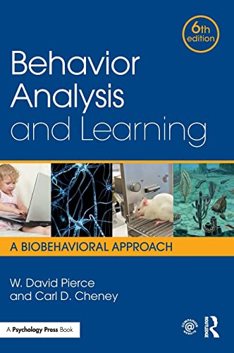 Behavior Analysis and Learning: A Biobehavioral Approach,: Pierce, W. David;