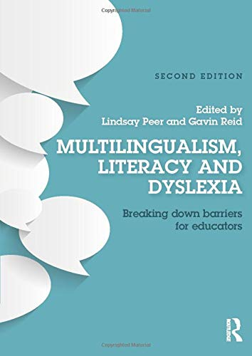 9781138898646: Multilingualism, Literacy and Dyslexia: Breaking down barriers for educators