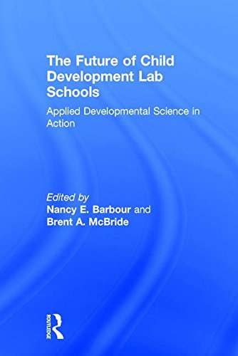 9781138898653: The Future of Child Development Lab Schools: Applied Developmental Science in Action