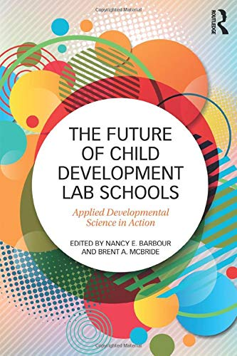 9781138898660: The Future of Child Development Lab Schools