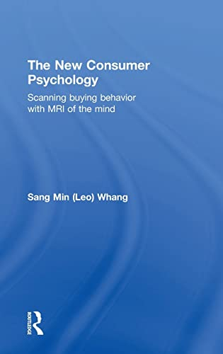 9781138898929: The New Consumer Psychology: Scanning buying behavior with MRI of the mind
