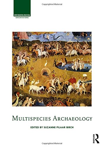 9781138898981: Multispecies Archaeology (Archaeological Orientations)