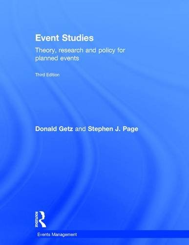 Event Studies: Theory, research and policy for planned events (Events Management): Donald Getz; ...