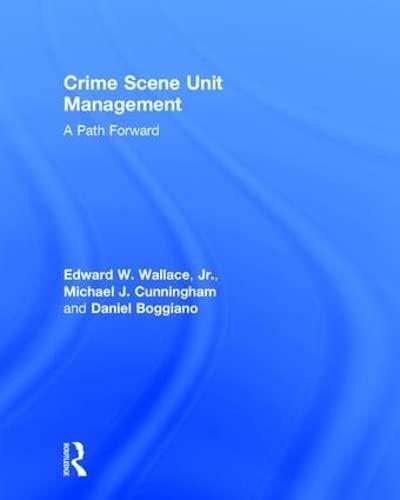 9781138899254: Crime Scene Unit Management: A Path Forward