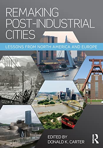 9781138899292: Remaking Post-Industrial Cities: Lessons from North America and Europe