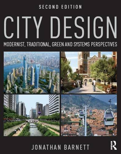 9781138899322: City Design: Modernist, Traditional, Green and Systems Perspectives