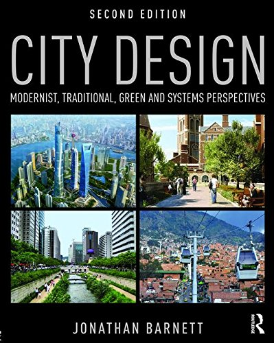 9781138899339: City Design: Modernist, Traditional, Green and Systems Perspectives
