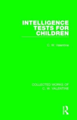 Intelligence Tests for Children: Volume 3 (Collected: C.W. Valentine