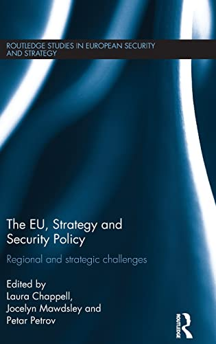 9781138899483: The EU, Strategy and Security Policy: Regional and Strategic Challenges (Routledge Studies in European Security and Strategy)