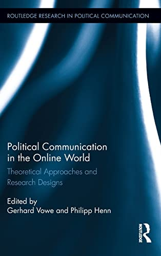 9781138900080: Political Communication in the Online World: Theoretical Approaches and Research Designs (Routledge Research in Political Communication)