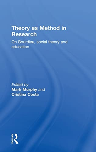 9781138900332: Theory as Method in Research: On Bourdieu, social theory and education
