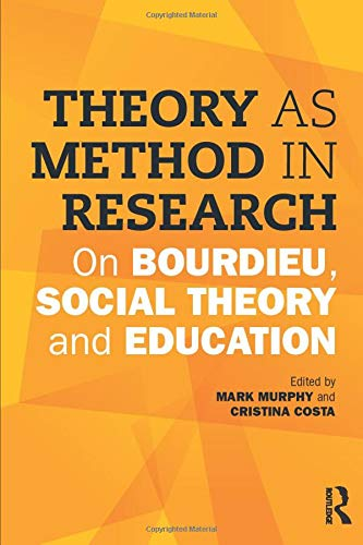 9781138900349: Theory as Method in Research: On Bourdieu, social theory and education