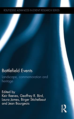 Battlefield Events: Landscape, commemoration and heritage (Routledge Advances in Event Research ...